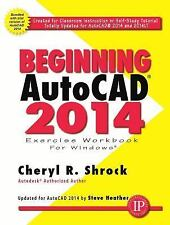 Beginning AutoCAD 2014 Exercise Workbook, Shrock, Cheryl, Good Book