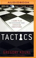 Tactics : A Game Plan for Discussing Your Christian Convictions by Gregory...
