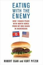 Eating with the Enemy: How I Waged Peace with North Korea from My BBQ-ExLibrary