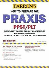 How to Prepare for Praxis : PPST, PLT, Elementary School Subject Assessments, Pa