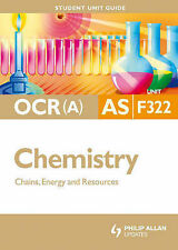 Very Good, OCR (A) AS Chemistry: Unit F322: Chains, Energy and Resources (Studen