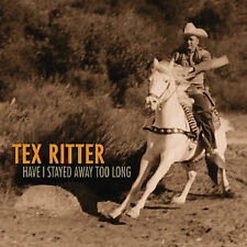TEX RITTER - HAVE I STAYED AWAY TOO LONG [BOX SET] NEW CD