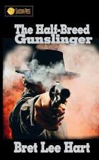 The Half-Breed Gunslinger by Bret Hart (2016, Paperback)