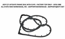 JEEP PARTS CJ7 HARDTOP LIFTGATE FRAME WEATHERSEAL SEAL, BRAND NEW WITH CLIPS
