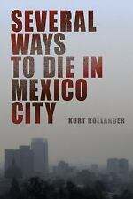 Several Ways to Die in Mexico City: An Autobiography of Death in-ExLibrary
