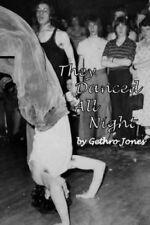 They Danced All Night by Gethro Jones 9781523393183 (Paperback, 2016)