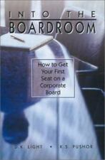 Into the Boardroom: How to Get Your First Seat on a Corporate Board-ExLibrary