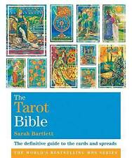 The Tarot Bible: The Definitive Guide to the Cards and Spreads by Sarah Bartlett