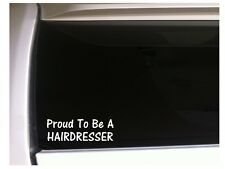 """Proud to be a Hairdresser Car Decal Vinyl Sticker 7"""" M01 Beautician Stylist"""