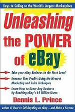 Unleashing the Power of eBay: New Ways to Take Your Business to Online Auction