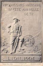 CPA SPORT TIR ARMES VIIIe CONCOURS NATIONAL IVe FETE ANNUELLE DE TIR LYON 1904