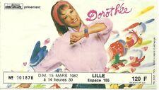 RARE / TICKET BILLET DE CONCERT - DOROTHEE LIVE A LILLE ( FRANCE ) 1987