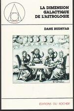 D. Rudhyar - LA DIMENSION GALACTIQUE DE L'ASTROLOGIE - 1983