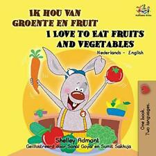 Ik hou van groente en fruit I Love to Eat Fruit. Admont, Shelley PF.#*=