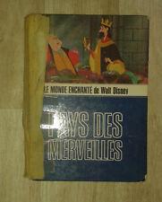 Le monde enchanté de Walt Disney. Pays des merveilles. Le Livre de Paris. 1971.