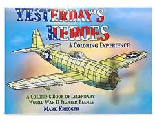 Yesterday's Heroes A Coloring Experience - Adult Coloring Book - WWII Air Planes