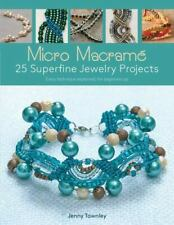 Micro Macram: 25 Superfine Jewelry Projects: Every Technique Explained, for Begi