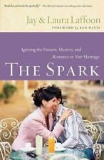 The Spark: Igniting the Passion, Mystery, and Romance in Your Marriage (Paperbac