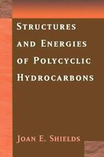 Structures and Energies of Polycyclic Hydrocarbons by Joan E. Shields (2002,...