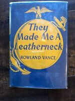 They Made Me a Leatherneck by Rowland Vance 1943, Hardcover 1st Edition Vintage