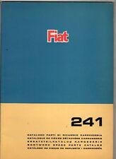 AUTO  FIAT  241    CATALOGO PARTI  DI  RICAMBIO   CARROZZERIA   1A  EDIZ.   1967
