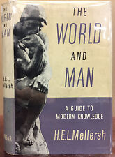 THE WORLD AND MAN: A Guide to Modern Knowledge By H.E.L. Mellersh - 1954