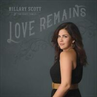 Hillary Scott & The Scott Family - Love Remains [New CD]