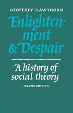 Enlightenment and Despair: A History of Social Theory (Cambridge Paperback