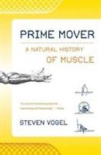 Prime Mover: A Natural History of Muscle (Paperback or Softback)