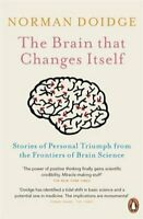 The Brain That Changes Itself Stories of Personal Triumph from ... 9780141038872