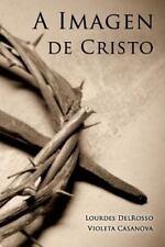 A Imagen de Cristo by Lourdes Delrosso and Violeta Casanova (2014, Paperback)