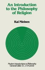 An Introduction to the Philosophy of Religion by Kai Nielsen (1982, Paperback)