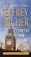 Cometh the Hour: Book Six Of the Clifton Chronicles by Archer, Jeffrey