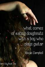 What Comes of Eating Doughnuts With a Boy Who Plays Guitar (Gem City) (Volume 1)
