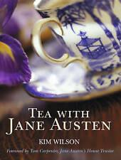 Tea with Jane Austen by Kim Wilson (Hardback, 2011)