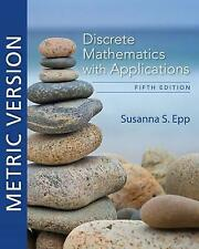 Discrete Mathematics with Applications, Metric Edition by Susanna Epp (Paperback, 2019)