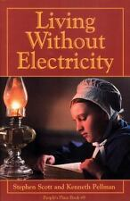Living Without Electricity by Kenneth Pellman, Stephen Scott and S. Scott...