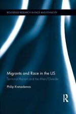 Migrants and Race in the Us: Territorial Racism and the Alien/Outside (Paperback