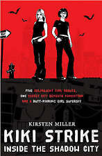 Kiki Strike: Inside the Shadow City, Kirsten Miller, New Book