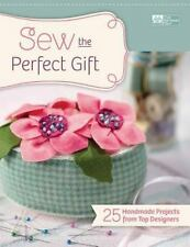 Sew the Perfect Gift: 25 Handmade Projects from Top Designers paperback book