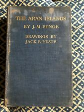 The Aran Islands, J M Synge. Drawings by Jack B Yeats. First Edition 1907