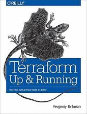 Terraform - Up and Running : Writing Infrastructure as Code: By Brikman, Yevg...