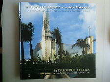 A Place of Beauty A Joy Forever glorious gardens grounds of Crystal Cathedral