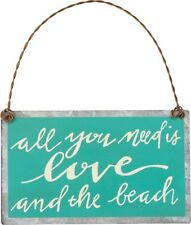 "Tin/Metal Ornament/Sign~""all you need is LOVE and the beach""~Primitive/Country"