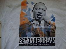26th Annual MLK Celebration Beyond The Dream Martin Luther King Jr. T Shirt M