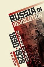 Russia in Revolution: An Empire in Crisis, 1890 to 1928: By Smith, S. A.