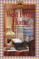 West from Home: Letters of Laura Ingalls Wilder, San Francisco, 1915 by Laura In