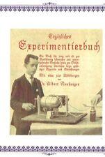 Ergötzliches Experimentierbuch Albert Neuburger Versuche für Lehrer 1920 (CD)
