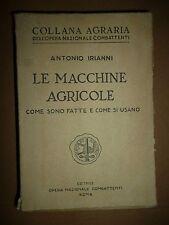 ANTONIO IRIANNI LE MACCHINE AGRICOLE come sono fatte e come si usano Roma 1932