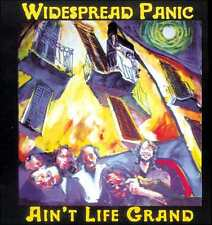 WIDESPREAD PANIC : AIN'T LIFE GRAND (CD) sealed